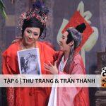 Hài kịch: Ông Tơ Bà Nguyệt – Thu Trang & Trấn Thành cười bể bụng